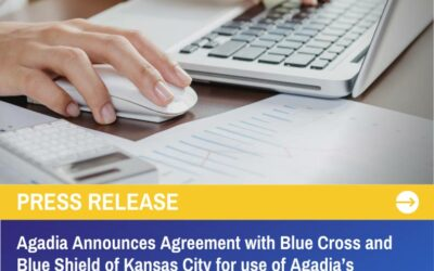 Agadia Systems, Inc. Announces Agreement with Blue Cross and Blue Shield of Kansas City for use of Agadia's Electronic Prior Authorization Solution, PAHubTM.